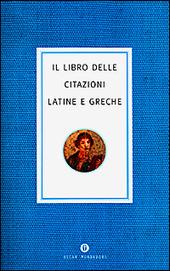 Il libro delle citazioni latine e greche