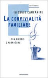 Foto Cover di La convivialità familiare, Libro di Giorgio Campanini, edito da Mondadori