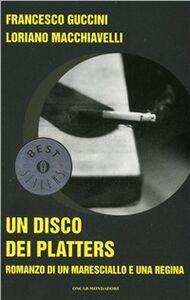 Foto Cover di Un disco dei Platters, Libro di Francesco Guccini,Loriano Macchiavelli, edito da Mondadori