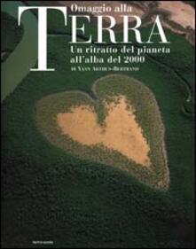 Voluntariadobaleares2014.es Omaggio alla Terra. Un ritratto del pianeta all'alba del 2000. Ediz. illustrata Image
