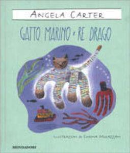 Libro Gatto di mare e re dei draghi Angela Carter