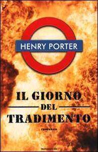 Libro Il giorno del tradimento Henry Porter
