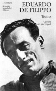 Libro Teatro. Vol. 1: Cantata dei giorni pari. Eduardo De Filippo