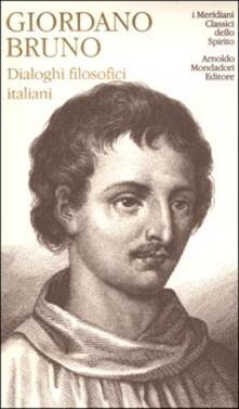 Dialoghi filosofici italiani - Giordano Bruno - copertina