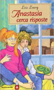 Libro Anastasia cerca risposte Lois Lowry