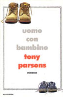 Uomo con bambino - Tony Parsons - copertina