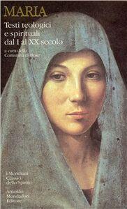 Libro Maria. Testi teologici e spirituali dal I al XX secolo