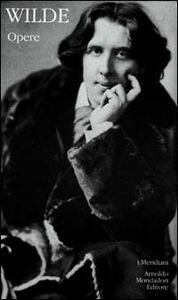 Foto Cover di Opere, Libro di Oscar Wilde, edito da Mondadori