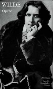 Libro Opere Oscar Wilde