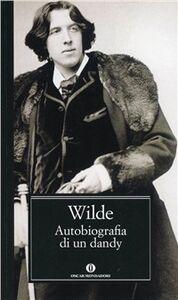 Libro Autobiografia di un dandy Oscar Wilde