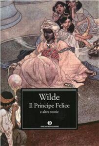 Libro Il principe felice e altre storie Oscar Wilde