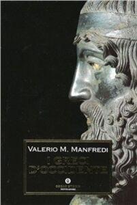 Foto Cover di I greci d'Occidente, Libro di Valerio M. Manfredi, edito da Mondadori