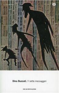 Foto Cover di Sette messaggeri, Libro di Dino Buzzati, edito da Mondadori
