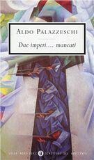 Libro Due imperi... mancati Aldo Palazzeschi