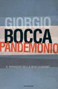 Foto Cover di Pandemonio. Il miraggio della new economy, Libro di Giorgio Bocca, edito da Mondadori