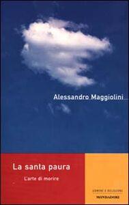 Libro Santa paura. L'arte di morire Alessandro Maggiolini