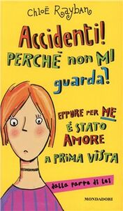 Libro Accidenti! Perché non mi guarda? Chloë Rayban