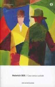 Foto Cover di La casa senza custode, Libro di Heinrich Böll, edito da Mondadori