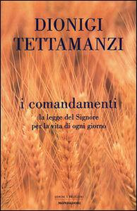 Libro I comandamenti. La legge del Signore per la vita di ogni giorno Dionigi Tettamanzi , Saverio Gaeta