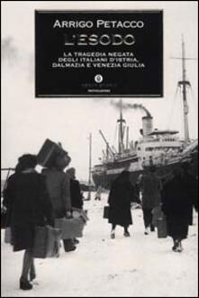 L' esodo. La tragedia negata degli italiani d'Istria, Dalmazia e Venezia Giulia - Arrigo Petacco - copertina