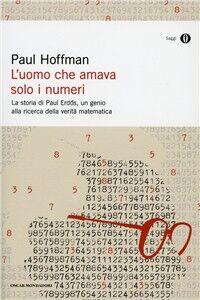 Foto Cover di L' uomo che amava solo i numeri, Libro di Paul Hoffman, edito da Mondadori