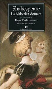 Foto Cover di La bisbetica domata, Libro di William Shakespeare, edito da Mondadori