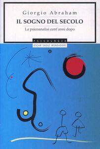 Foto Cover di Il sogno del secolo, Libro di Giorgio Abraham, edito da Mondadori