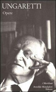 Foto Cover di Vita d'un uomo. Opere, Libro di Giuseppe Ungaretti, edito da Mondadori