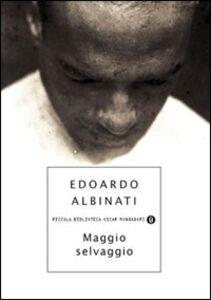 Libro Maggio selvaggio Edoardo Albinati