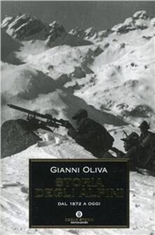 Storia degli alpini. Dal 1872 a oggi - Gianni Oliva - copertina