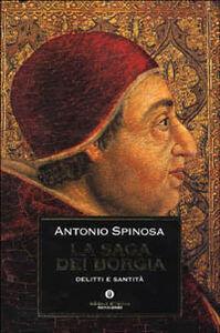 Foto Cover di La saga dei Borgia, Libro di Antonio Spinosa, edito da Mondadori