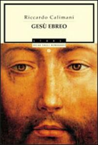 Gesù ebreo - Riccardo Calimani - copertina