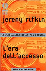 Libro L' era dell'accesso. La rivoluzione della new economy Jeremy Rifkin