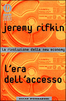 L' era dell'accesso. La rivoluzione della new economy - Jeremy Rifkin - copertina