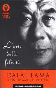 Libro L' arte della felicità Gyatso Tenzin (Dalai Lama)
