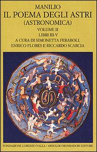 Foto Cover di Il poema degli astri. Vol. 2, Libro di Marco Manilio, edito da Mondadori