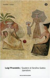 Libro Quaderni di Serafino Gubbio operatore Luigi Pirandello