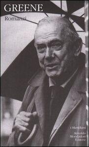 Foto Cover di Romanzi, Libro di Graham Greene, edito da Mondadori