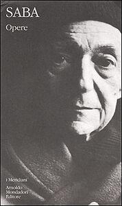 Libro Tutte le prose Umberto Saba