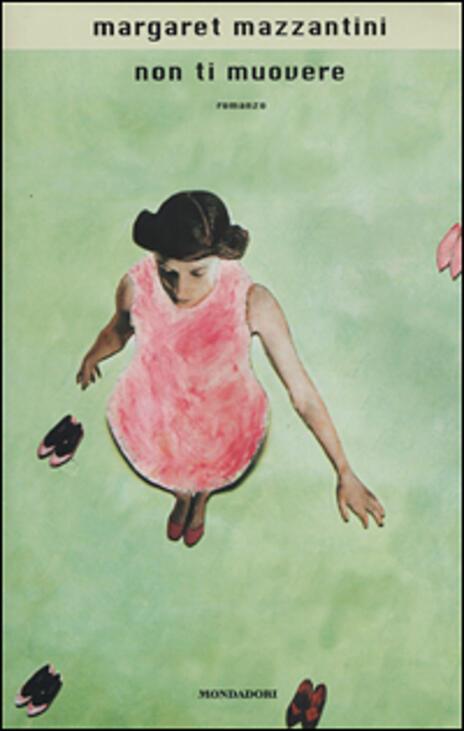 Non ti muovere - Margaret Mazzantini - 3
