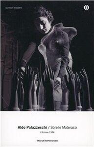 Foto Cover di Le sorelle Materassi, Libro di Aldo Palazzeschi, edito da Mondadori