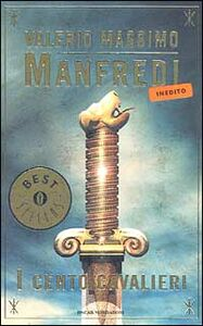Foto Cover di I cento cavalieri, Libro di Valerio M. Manfredi, edito da Mondadori