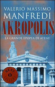 Akropolis. La grande epopea di Atene