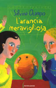 Libro L' arancia meravigliosa. Fiabe per bambini grandi e per grandi bambini Silvina Ocampo