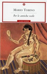 Libro Per le antiche scale Mario Tobino