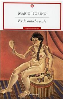 Per le antiche scale - Mario Tobino - copertina