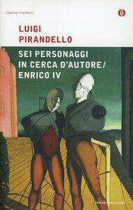 Foto Cover di Sei personaggi in cerca d'autore-Enrico IV, Libro di Luigi Pirandello, edito da Mondadori