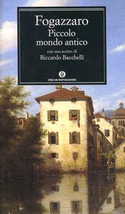Libro Piccolo mondo antico Antonio Fogazzaro
