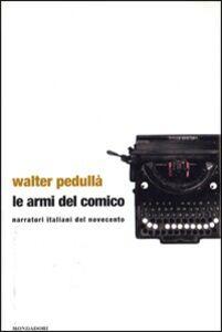 Libro Le armi del comico Walter Pedullà