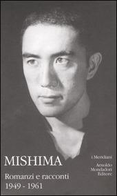 Mishima. Vol. 1: Romanzi e racconti.